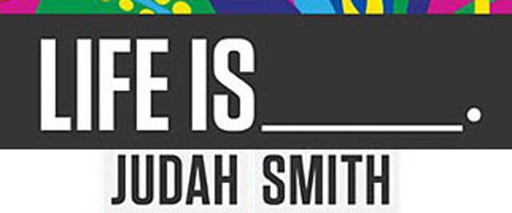 Judah Smith: Life Is