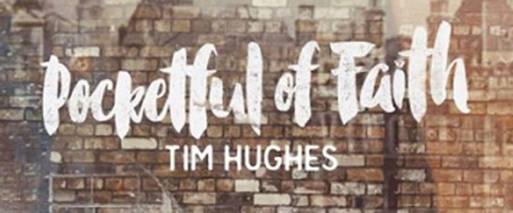 Tim Hughes: Pocketful of Faith