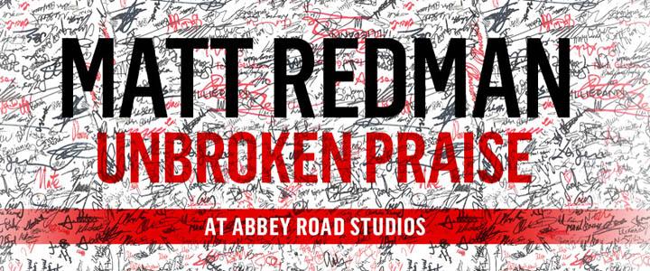 Matt Redman: Unbroken Praise