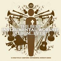 BEST INSTRUMENTAL WORSHIP ALBUM EVER CD