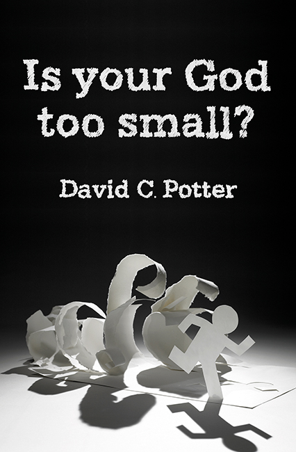 IS YOUR GOD TOO SMALL?