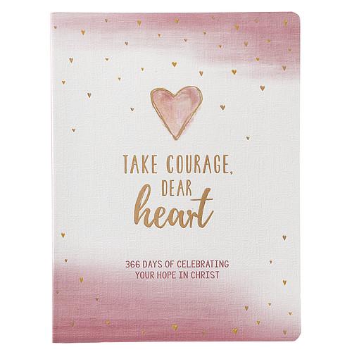 TAKE COURAGE DEAR HEART