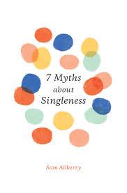 7 MYTHS ABOUT SINGLENESS