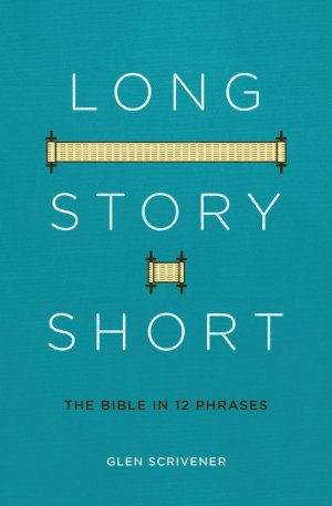 LONG STORY SHORT :: How to Study the Bible :: Bible Study