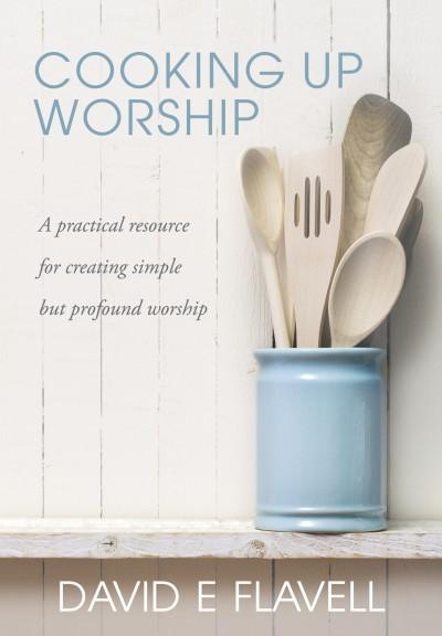COOKING UP WORSHIP