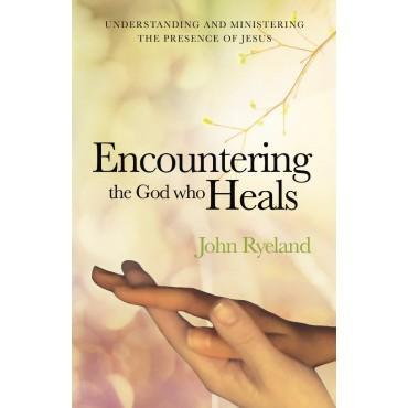 ENCOUNTERING THE GOD WHO HEALS