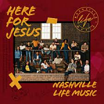 HERE FOR JESUS CD
