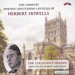 THE COMPLETE MORNING AND EVENING CANTICLES HERBERT HOWELLS 4 CD