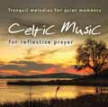 CELTIC MUSIC FOR REFLECTIVE PRAYER CD