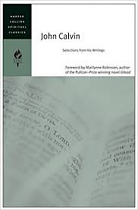 JOHN CALVIN SELECTIONS FROM HIS WRITINGS