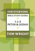 1 & 2 PETER & JUDAH FOR EVERONE STUDY GUIDE