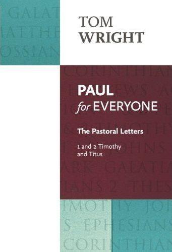 PAUL FOR EVERYONE: 1 & 2 TIMOTHY AND TITUS
