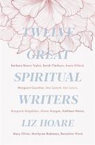 TWELVE GREAT SPIRITUAL WRITERS