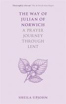 THE WAY OF JULIAN OF NORWICH