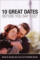 10 GREAT DATES BEFORE YOU SAY I DO