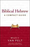BIBLICAL HEBREW A COMPACT GUIDE