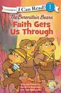 FAITH GETS US THROUGH BERENSTAIN BEARS