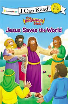 THE BEGINNERS BIBLE: JESUS SAVES THE WORLD