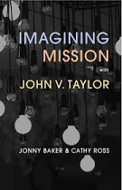 IMAGINING MISSION WITH JOHN V TAYLOR