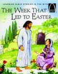 ARCH BOOKS WEEK THAT LED TO EASTER