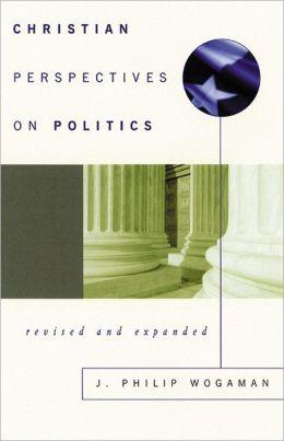 CHRISTIAN PERSPECTIVES ON POLITICS