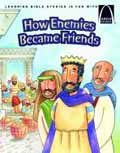ARCH BOOKS HOW ENEMIES BECAME FRIENDS