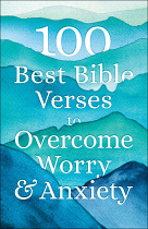 100 BEST BIBLE VERSES TO OVERCOME WORRY