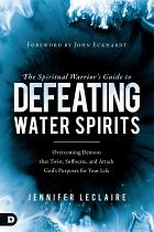 SPIRITUAL WARRIORS GUIDE TO DEFEATING WATER SPIRITS