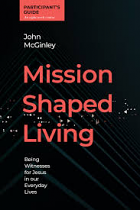MISSION SHAPED LIVING PARTICIPANTS GUIDE