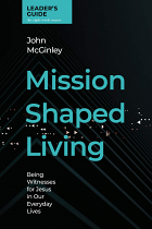 MISSION SHAPED LIVING LEADERS GUIDE