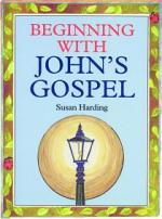 BEGINNING WITH JOHNS GOSPEL