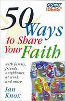50 WAYS TO SHARE YOUR FAITH