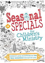 SEASONAL SPECIALS FOR CHILDRENS MINISTRY
