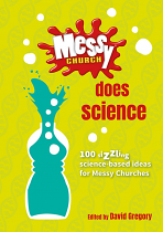 MESSY CHURCH DOES SCIENCE