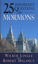 25 IMPORTANT QUESTIONS FOR MORMONS