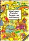 MAYFLOWER CHRISTIAN RESOURCES NEW TESTAMENT