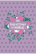 365 DAYS OF PRAYER FOR MOTHERS
