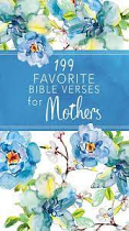 199 FAVOURITE BIBLE VERSES FOR MOTHERS