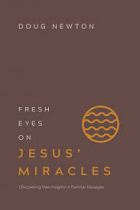 FRESH EYES ON JESUS MIRACLES