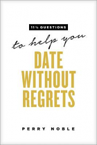 11 1/2 QUESTIONS TO HELP YOU DATE WITHOUT REGRETS