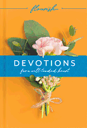FLOURISH DEVOTIONS FOR A WELL-TENDED HEART