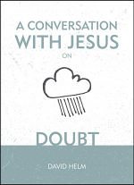 A CONVERSATION WITH JESUS ON DOUBT HB