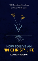 HOW TO LIVE AN IN CHRIST LIFE