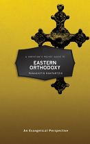 A CHRISTIANS POCKET GUIDE TO EASTERN ORTHODOX THEOLOGY
