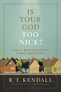 IS YOUR GOD TOO NICE