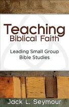TEACHING BIBLICAL FAITH