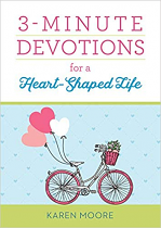 3 MINUTE DEVOTIONS FOR A HEART SHAPED LIFE