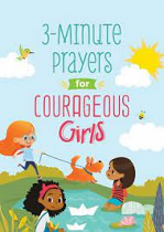 3 MINUTE PRAYERS FOR COURAGEOUS GIRLS