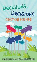 DECISIONS DECISIONS DEVOTIONS FOR KIDS