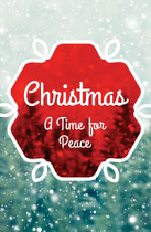 CHRISTMAS: A TIME FOR PEACE TRACT PACK OF 25
